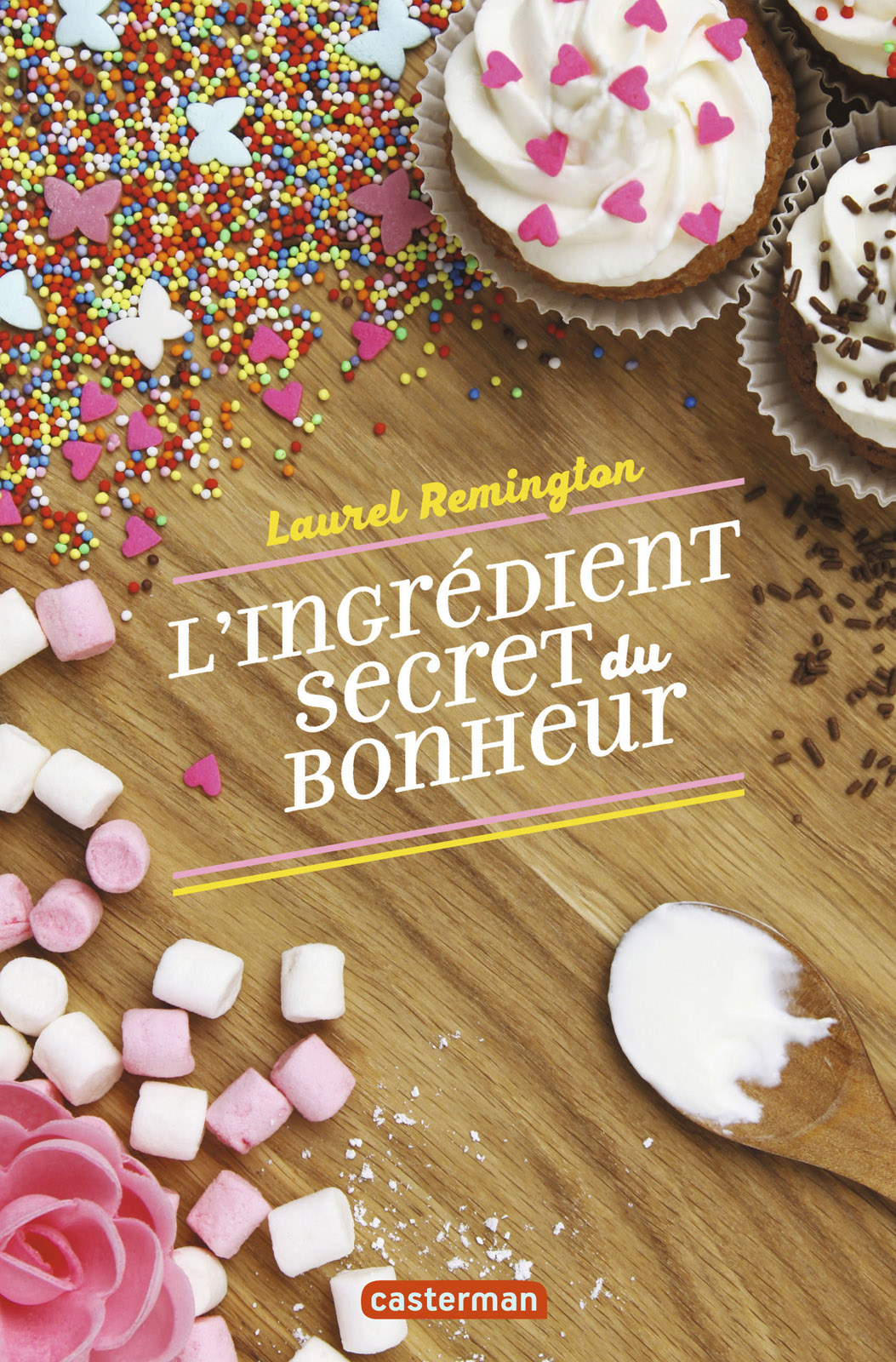 L'ingrédient secret du bonheur (Tome 1) | Remington, Laurel