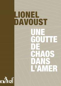 Une goutte de chaos dans l'amer | DAVOUST, Lionel. Auteur