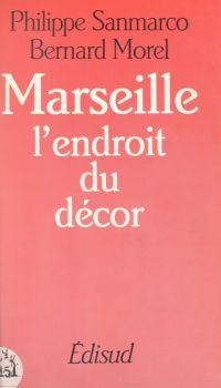 Marseille : l'endroit du décor