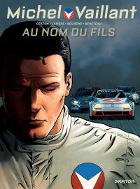 Michel Vaillant - Nouvelle saison - tome 1 - Au nom du fils | Graton, Philippe (1961-....). Auteur