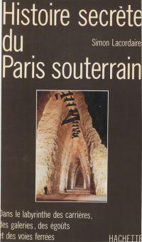 Histoire secrète du Paris s...
