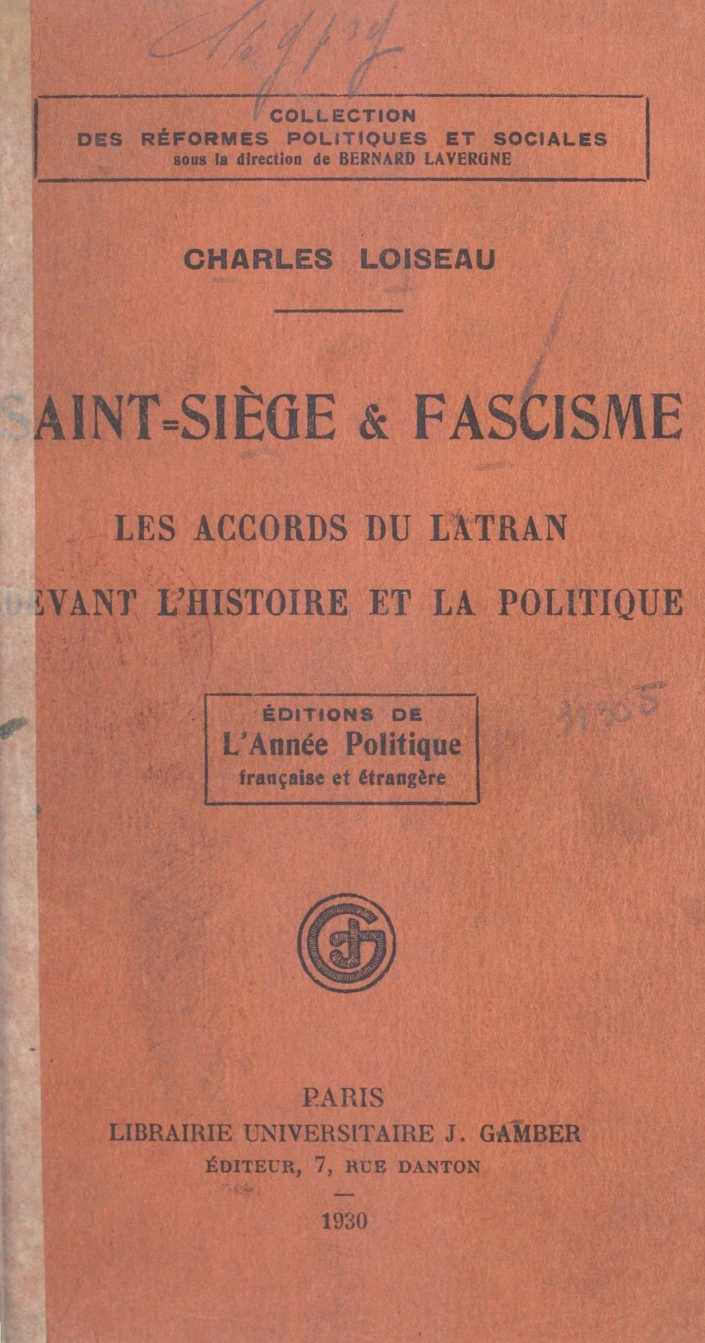 Saint-Siège et fascisme, LES ACCORDS DU LATRAN DEVANT L'HISTOIRE ET LA POLITIQUE