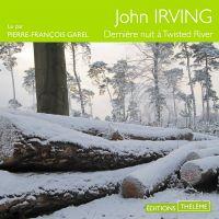 Dernière nuit à Twisted River | Irving, John. Auteur