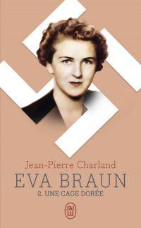 Eva Braun (Tome 2) - Une ca...