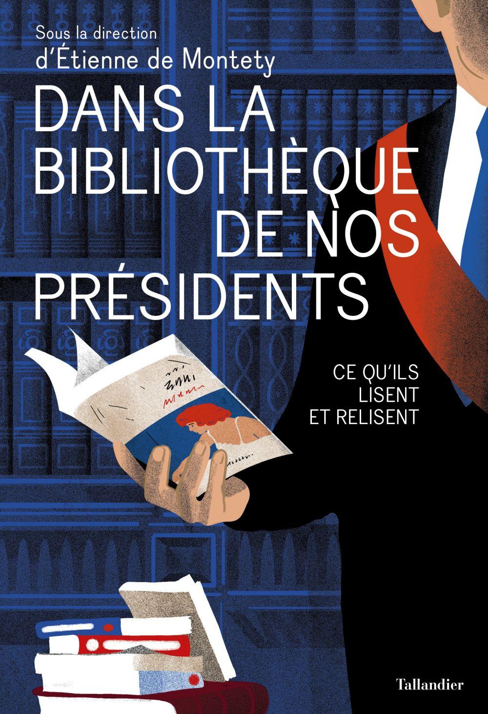 Dans la bibliothèque de nos présidents | De Montety, Etienne. Auteur