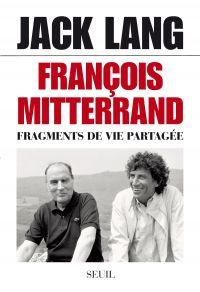 François Mitterrand. Fragments de vie partagée