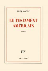 Le testament américain | Bartelt, Franz (1949-....). Auteur