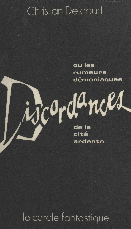 Discordances ou les Rumeurs...