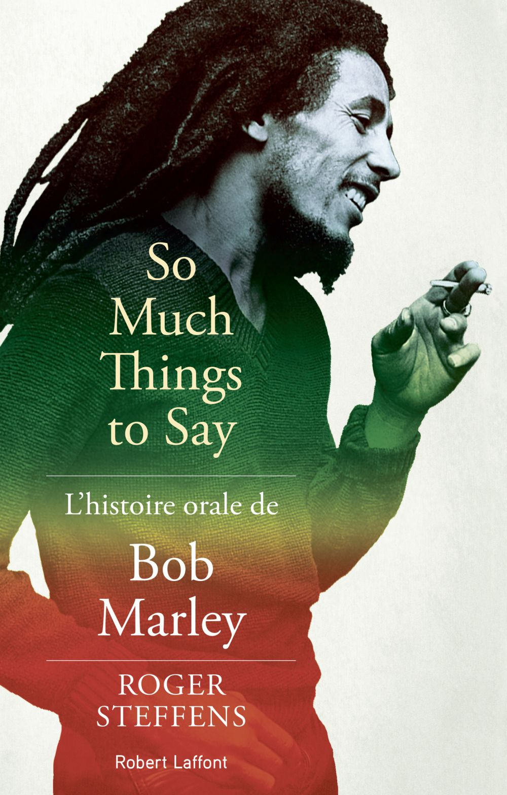 So much things to say: L'histoire orale de Bob Marley | STEFFENS, Roger