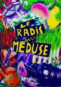 LE RADIS DE LA MEDUSE