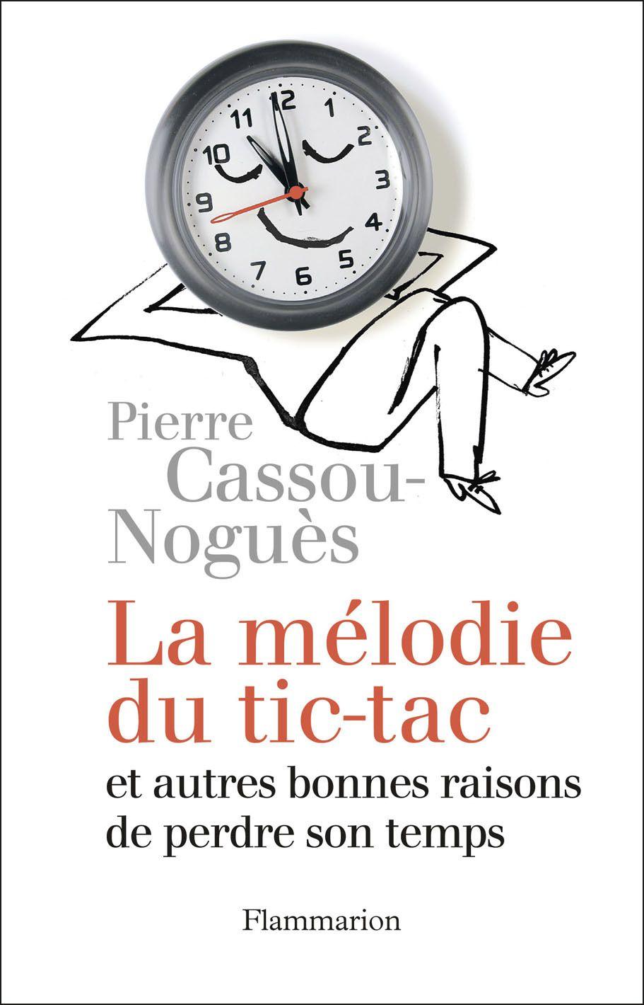 La Mélodie du tic-tac | Cassou-Noguès, Pierre (1971-....). Auteur
