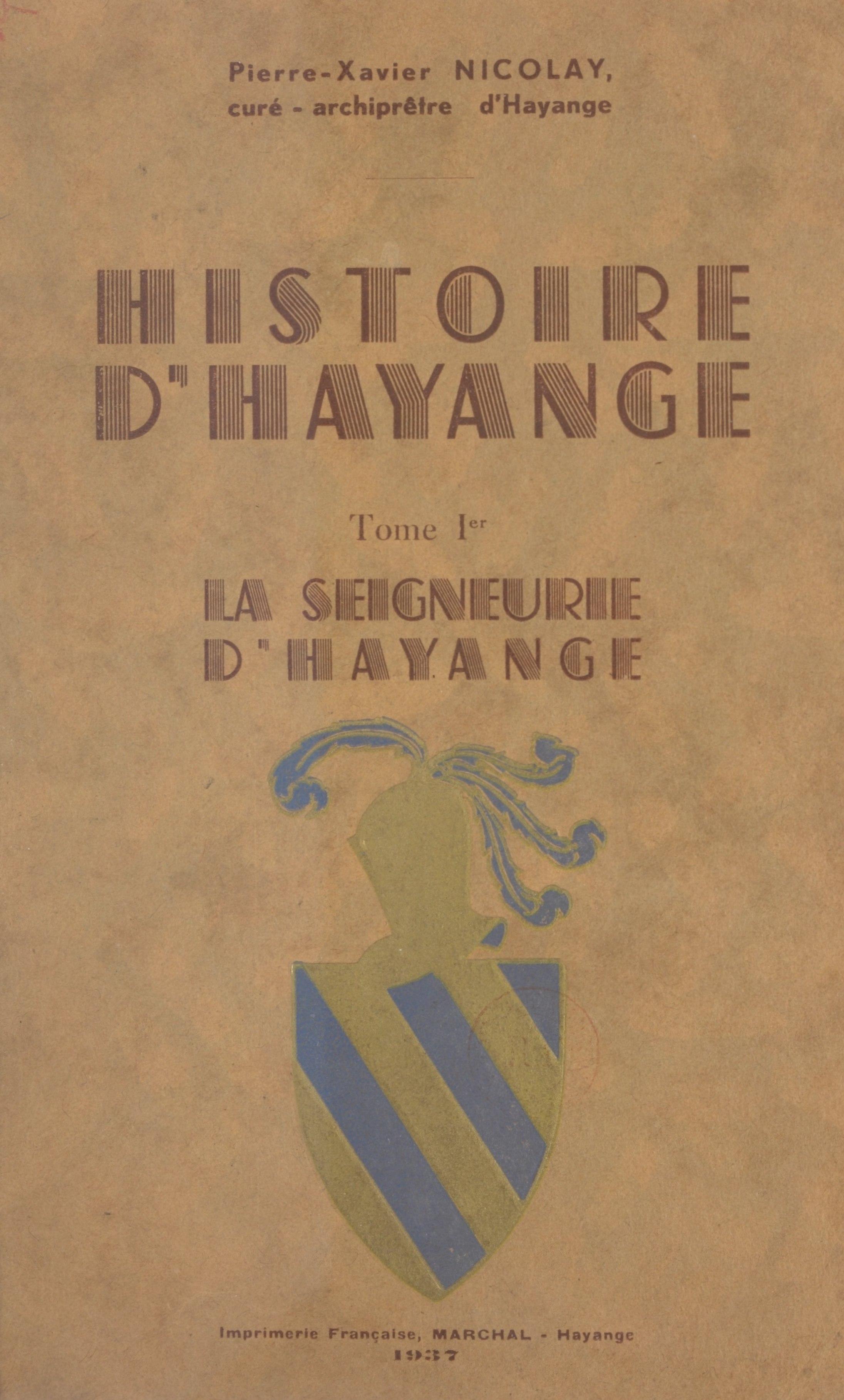 Histoire d'Hayange (1), LA SEIGNEURIE D'HAYANGE DANS LE CADRE DE L'HISTOIRE RÉGIONALE
