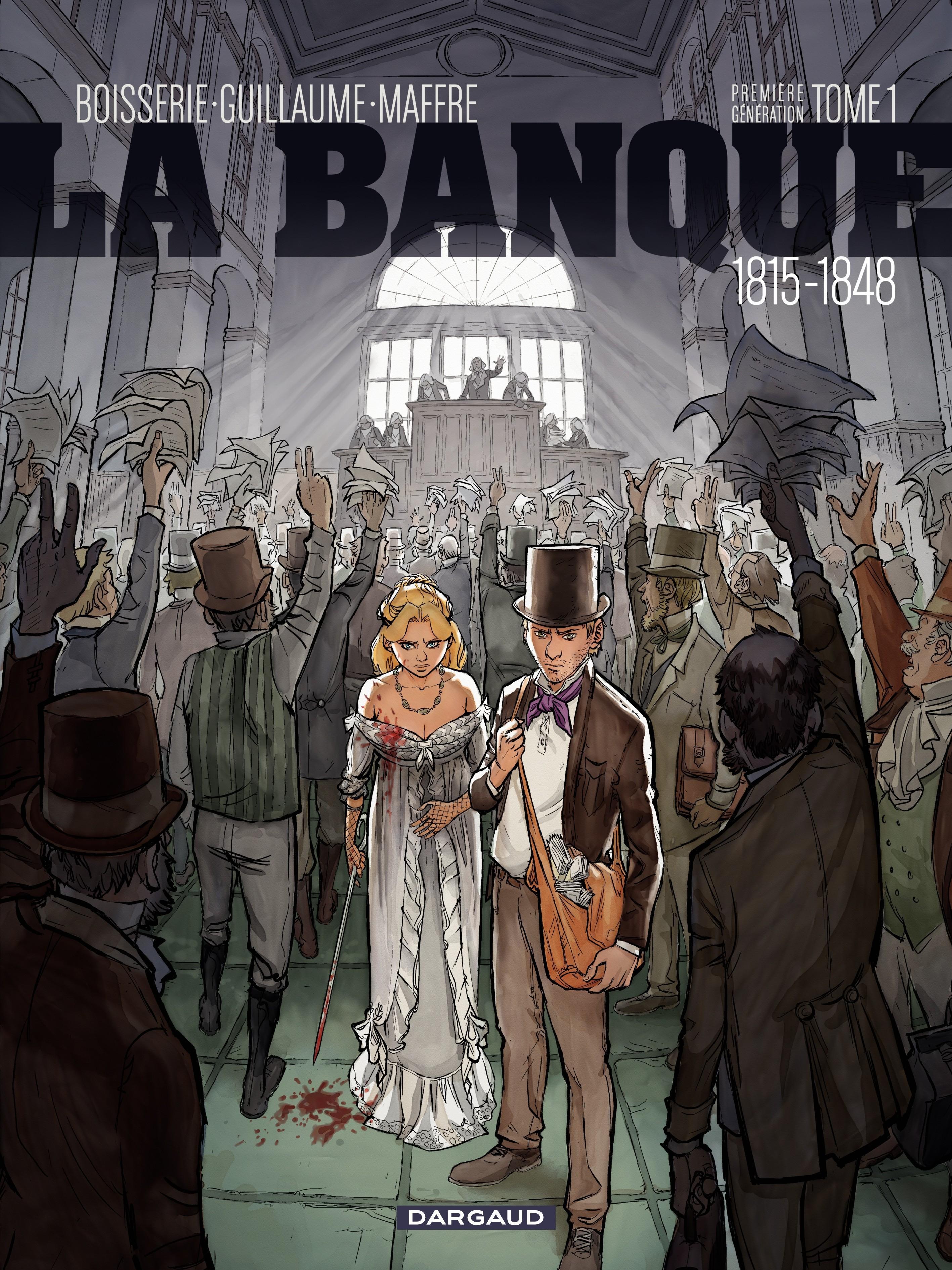 La Banque - Tome 1 - 1815-1848 - 1ère génération