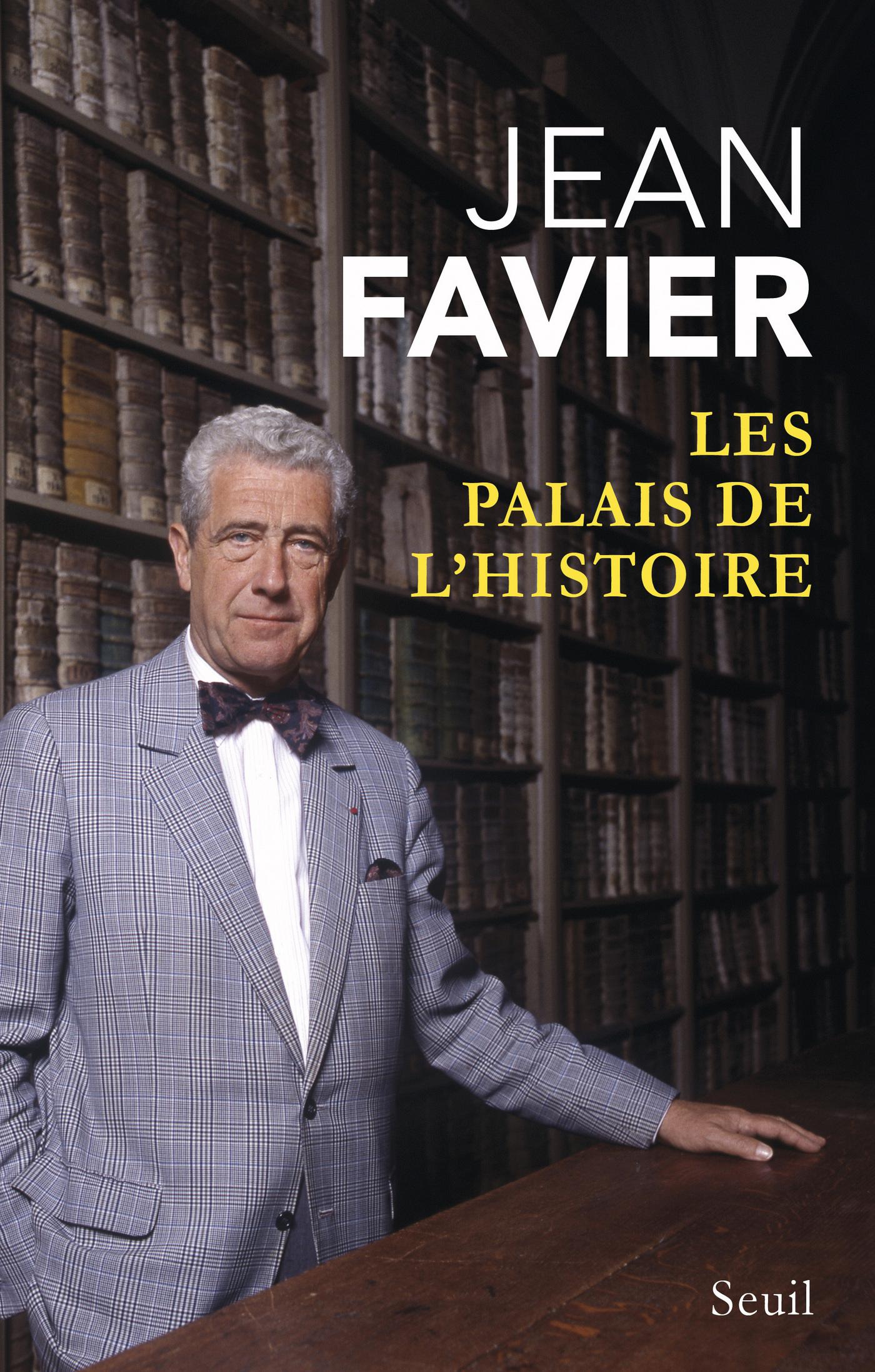 Les Palais de l'histoire | Favier, Jean