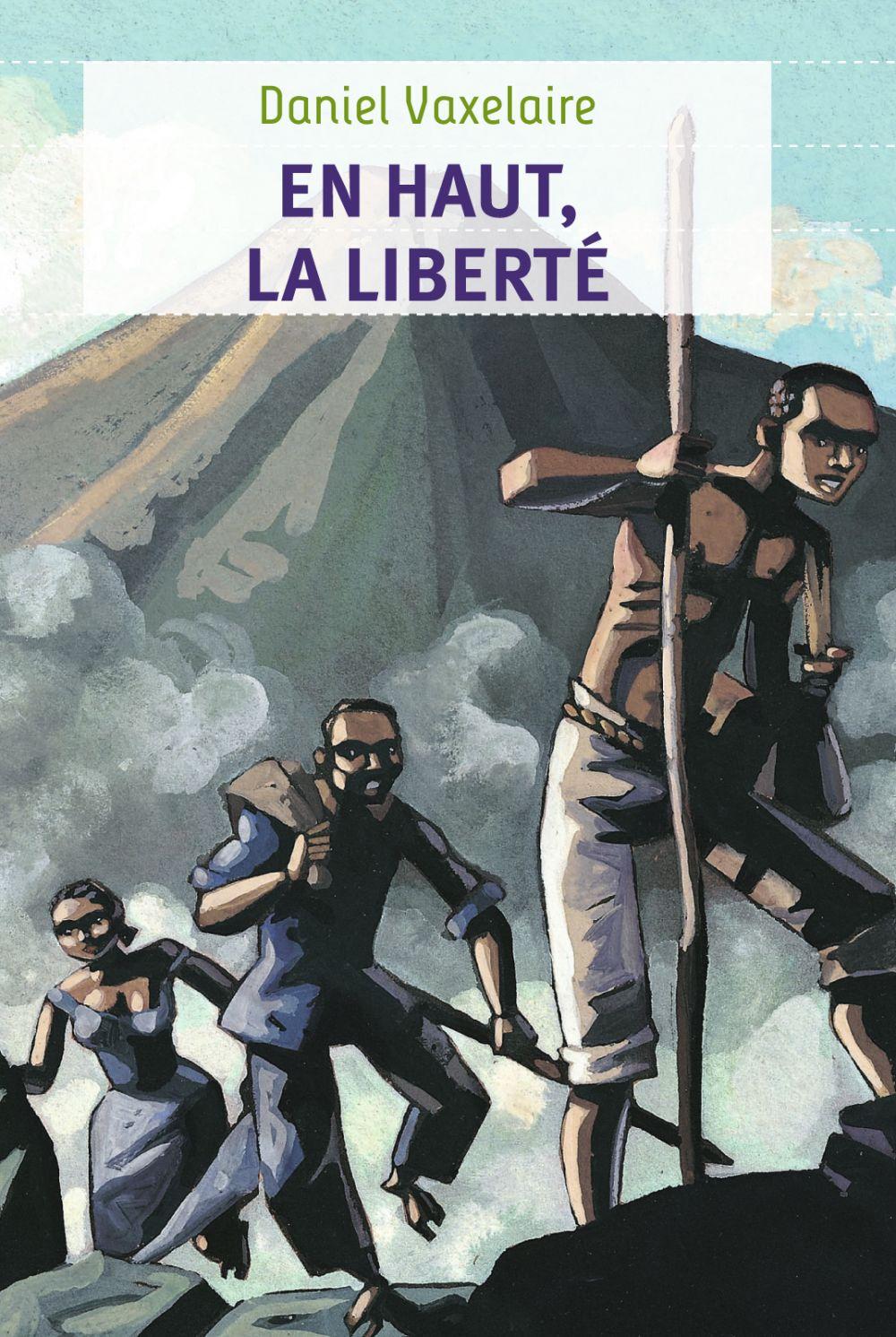 En haut la liberté | Vaxelaire, Daniel. Auteur