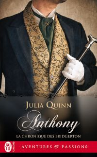 La chronique des Bridgerton (Tome 2) - Anthony | Quinn, Julia. Auteur