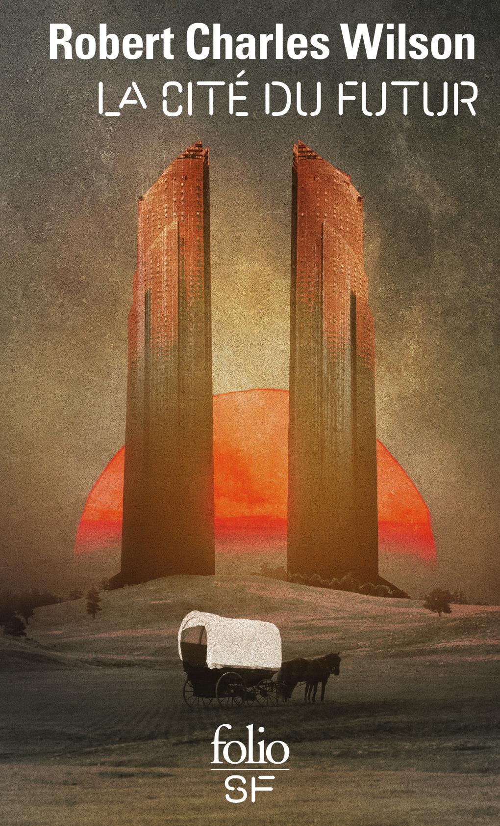 La Cité du futur | Wilson, Robert Charles