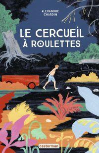Le cercueil à roulettes | Chardin, Alexandre. Auteur