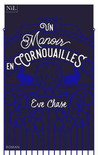 Un manoir en Cornouailles | CHASE, Eve. Auteur