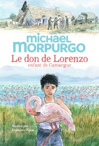 Le don de Lorenzo, enfant de Camargue | Morpurgo, Michael. Auteur