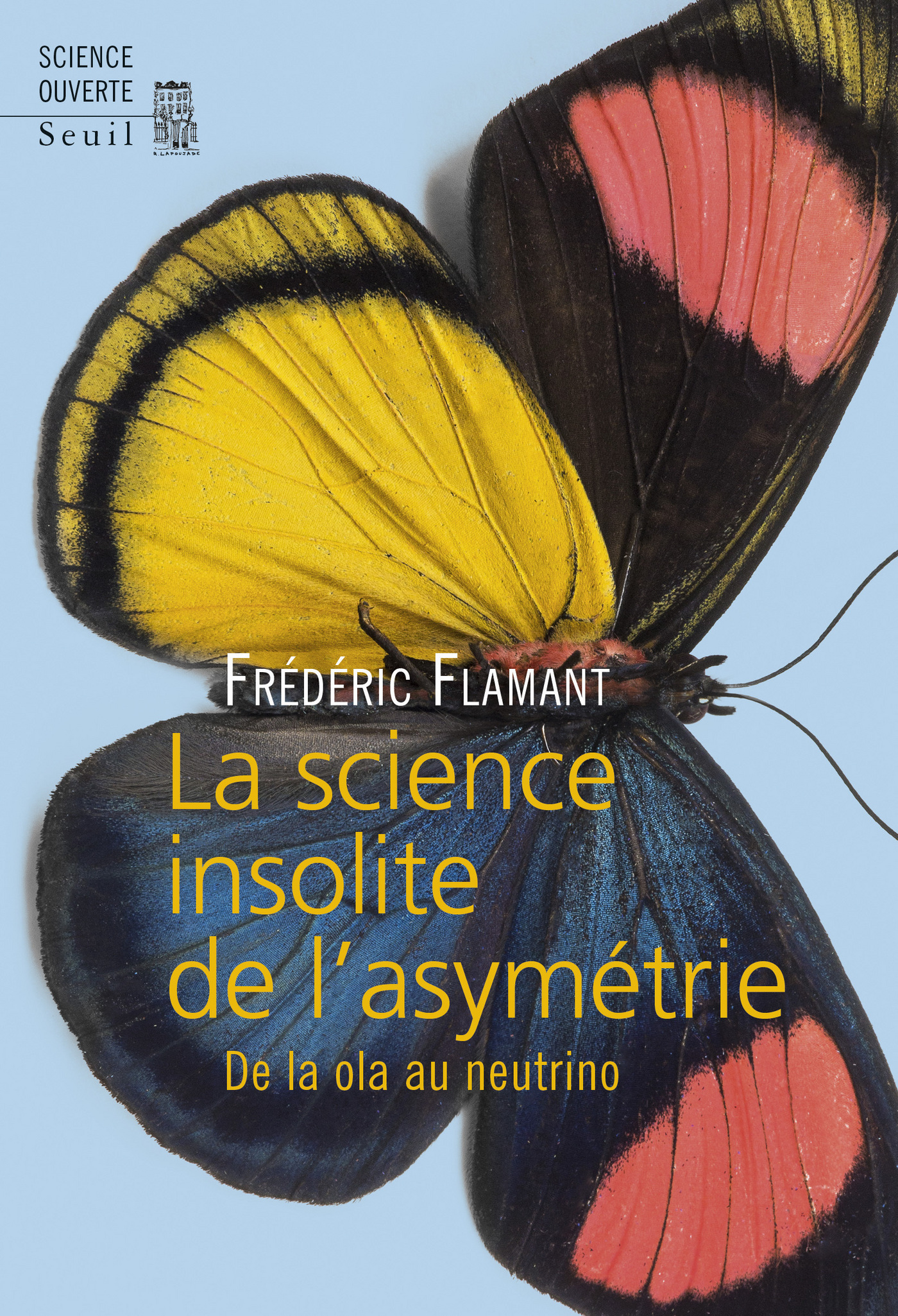 La Science insolite de l'asymétrie. De la ola au neutrino