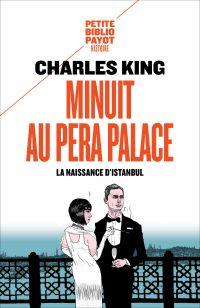 Minuit au Pera Palace | King, Charles (1967-....). Auteur