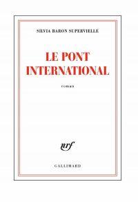 Le pont international | Baron Supervielle, Silvia (1934-....). Auteur