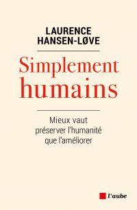 Simplement humains | Hansen-Love, Laurence (1948-....). Auteur