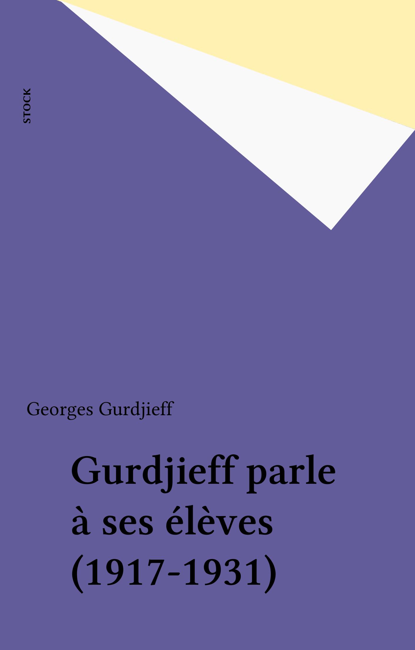 Gurdjieff parle à ses élèves (1917-1931)