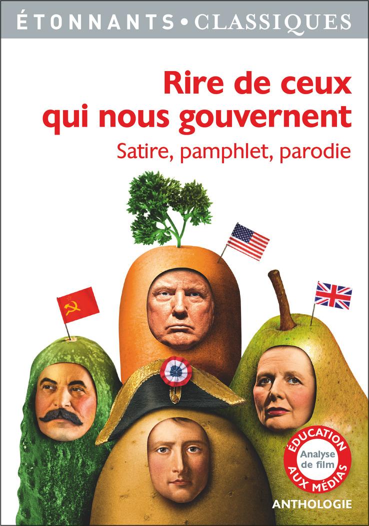 Rire de ceux qui nous gouvernent - Satire, pamphlet, parodie | Anonyme, . Auteur