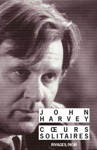 Coeurs solitaires | Harvey, John (1938-....). Auteur