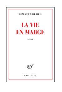 La vie en marge | Barbéris, Dominique. Auteur