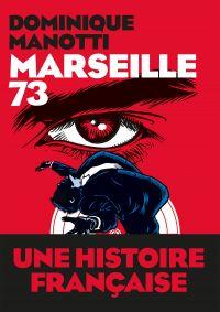 Marseille 73 | Manotti, Dominique. Auteur