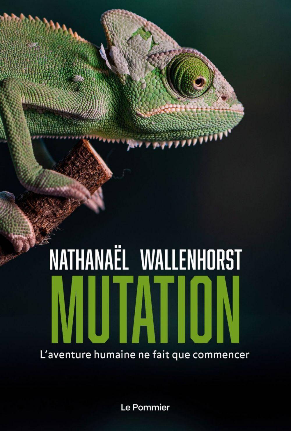 Mutation. L'aventure humaine ne fait que commencer   Wallenhorst, Nathanaël (1980-....). Auteur