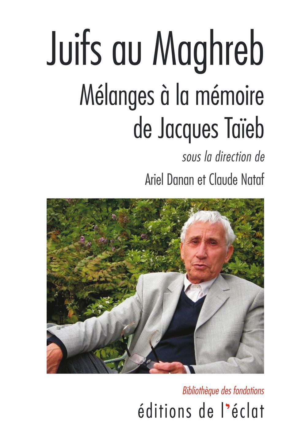 Juifs au Maghreb, Mélanges à la mémoire de Jacques Taïeb