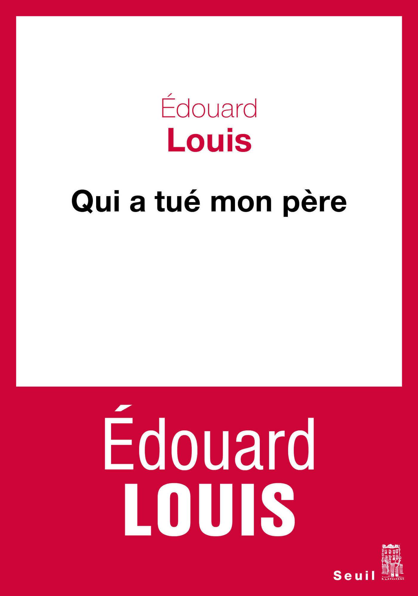 Qui a tué mon père | Louis, Edouard