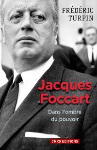 Jacques Foccart. Dans l'ombre du pouvoir | Turpin, Frédéric. Auteur