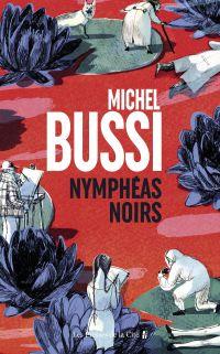 Nymphéas noirs | BUSSI, Michel. Auteur