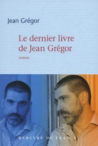 Le dernier livre de Jean Grégor | Grégor, Jean (1968-....). Auteur