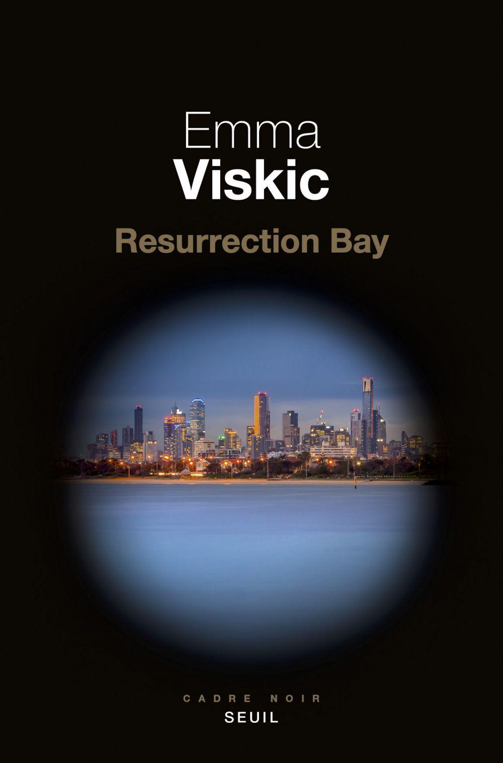 Resurrection Bay | Viskic, Emma. Auteur