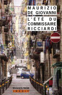 L'été du commissaire Ricciardi | De Giovanni, Maurizio. Auteur