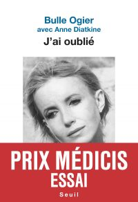 J'ai oublié - Prix Médicis essai 2019 | Ogier, Bulle. Auteur