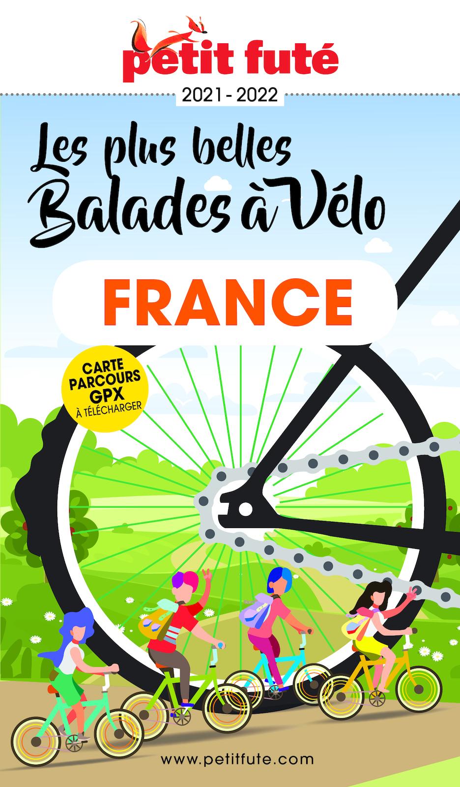 LES PLUS BELLES BALADES DE FRANCE À VÉLO 2021/2022 Petit Futé