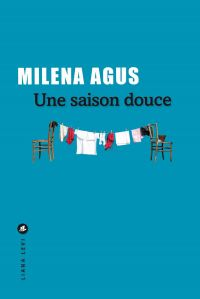 Une saison douce | Agus, Milena (1959-....). Auteur