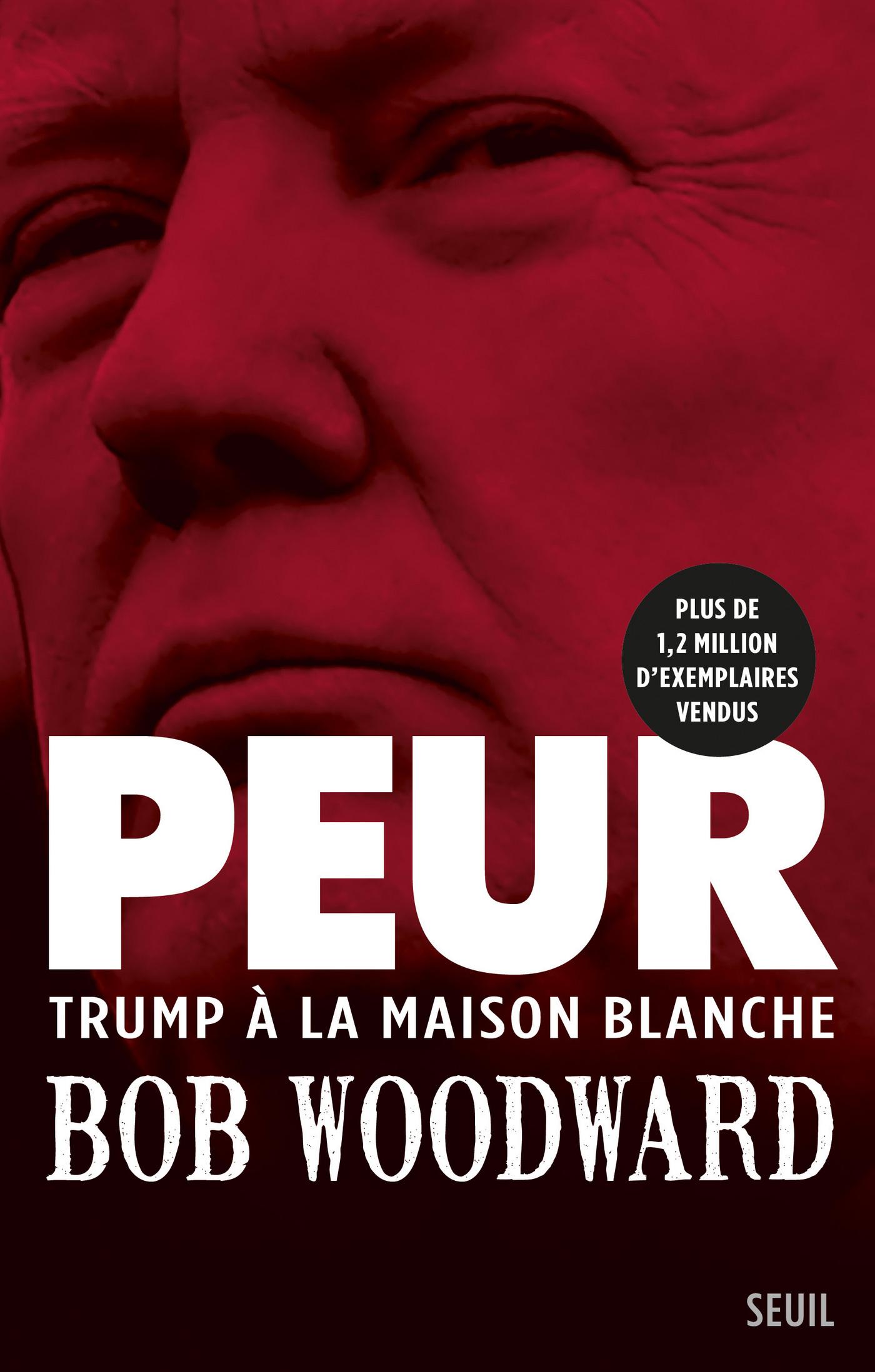 Peur - Trump à la Maison Blanche | Woodward, Bob
