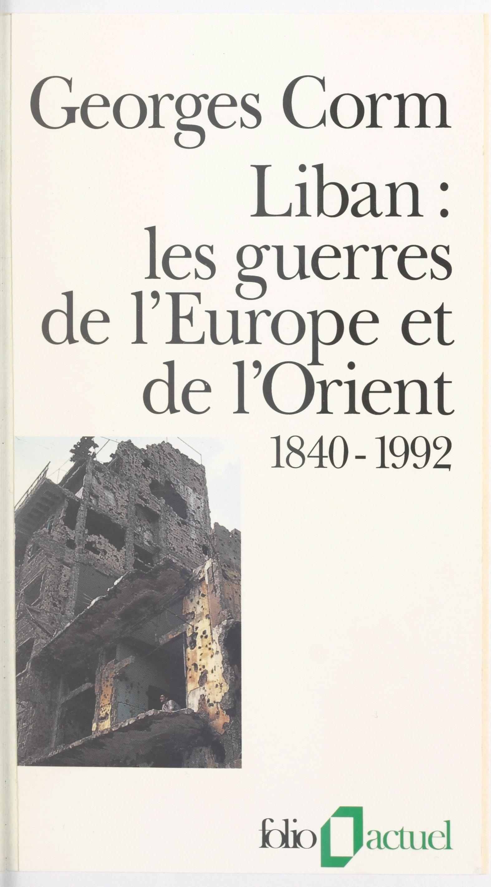 Liban, les guerres de l'Eur...