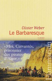 Le Barbaresque | Weber, Olivier (1958-....). Auteur
