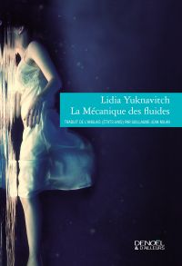 La mécanique des fluides | Yuknavitch, Lidia (1963-....). Auteur
