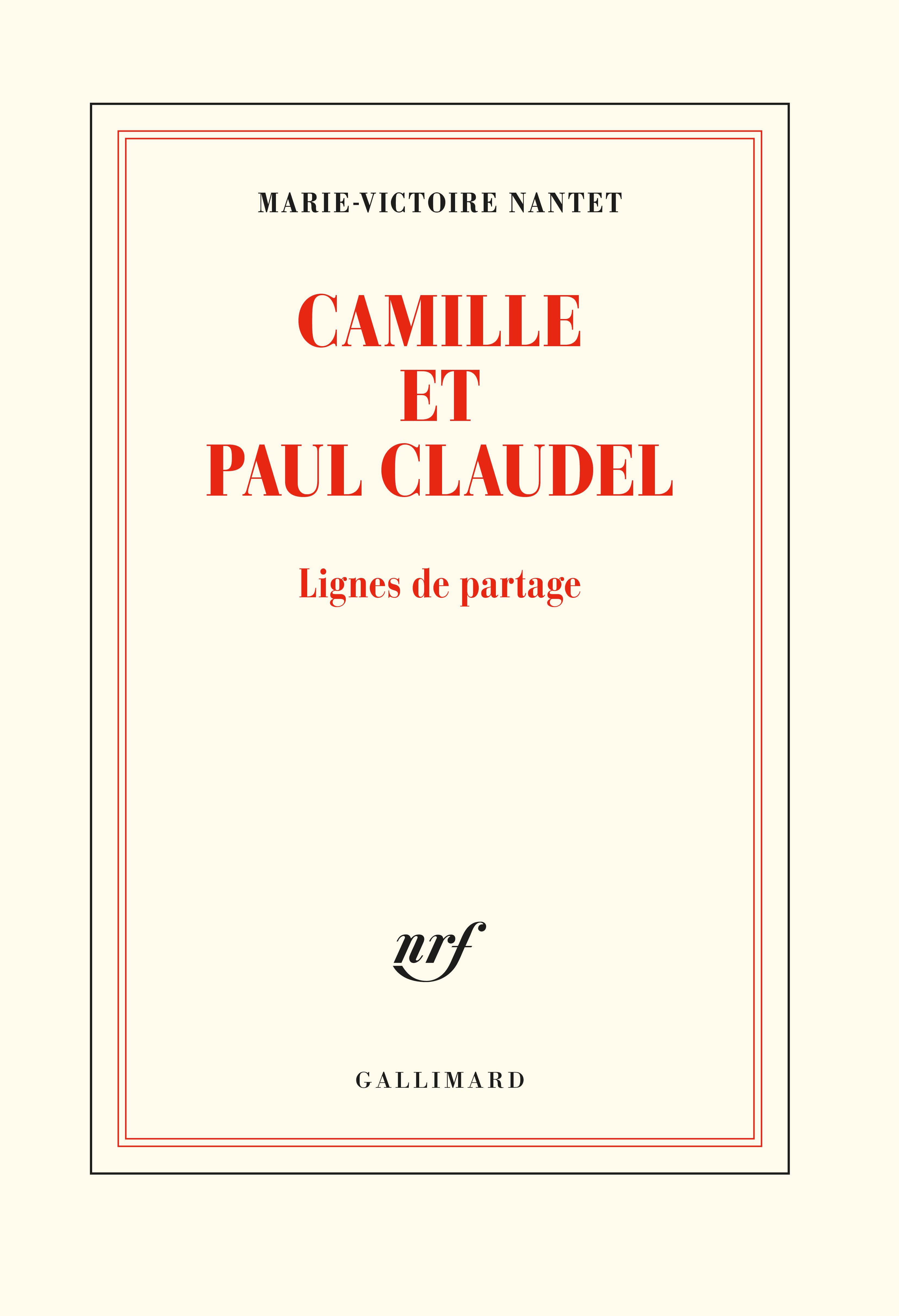 CAMILLE ET PAUL CLAUDEL - LIGNES DE PARTAGE