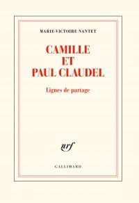 Camille et Paul Claudel | Nantet, Marie-Victoire (1942-....). Auteur